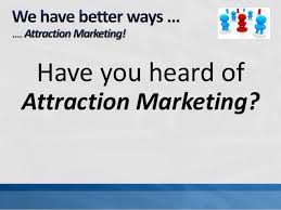 28-Attraction Marketing - Why You Should Focus On Just One MLM Business At A Time